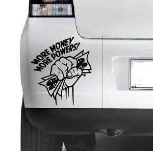MORE MONEY MORE POWERS Vinyl Decal Sticker Car Window Bumper Wall JDM Graphics