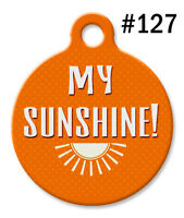 Pet Tags for Dogs & Cats | Personalized Custom Cute ID Tag | MY SUNSHINE! #127