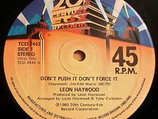 """Leon Haywood - Don't Push It Don't Force It / Who You Been Giving It Up To? 12"""""""