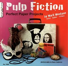 Pulp Fiction Perfect Paper Projects by Mark Montano Published by Design Original