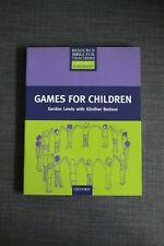 GAMES FOR CHILDREN Gordon Lewis & Gunther Bedson
