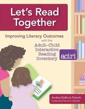 Let's Read Together: Improving Literacy Outcomes with the Adult-Child Interactiv