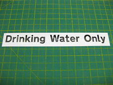 1 Drinking Water Only Sticker Black on white 200mm x 25mm