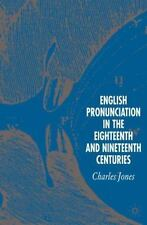 English Pronunciation in the Eighteenth and Nineteenth Centuries by Charles...