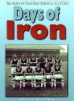 Days of Iron: West Ham United in the Fifties, Belton, Brian   Hardcover Book   G