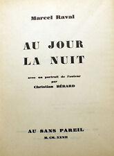MARCEL RAVAL/AU JOUR LA NUIT/PORTRAIT PAR BERARD/AU SANS PAREIL/1932/EO/RARE