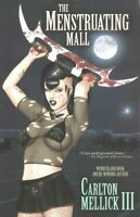 Menstruating Mall, Paperback by Mellick, Carlton, III, Brand New, Free P&P in...