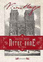 Notre-Dame de Paris. Ediz. illustrata - Hugo Victor