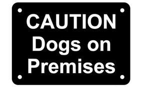 Caution Dogs on Premises Sign Plaque 30 Colours 7 Sizes Beware Puppy Gate