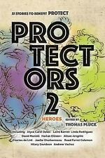 Protectors Anthologies: Protectors 2 : Heroes: Stories to Benefit Protect...