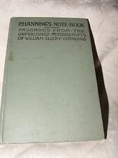 RARE 1902 W E Channing's NOTE BOOK Passages of Unpublished Manuscripts Unitarian