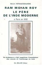 REYNAUD-BEAUVERIE Marie-A. - RAM MOHAN ROY LE PERE DE L'INDE MODERNE - 1987