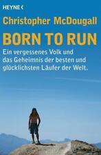 Born to Run: Ein vergessenes Volk und das Geheimnis der besten und glücklichsten