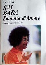 R. GANAPATI SAI BABA FIAMMA D'AMORE EDIZIONI MEDITERRANEE 1998