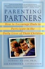 Parenting Partners: How to Encourage Dads to Participate in the Daily-ExLibrary