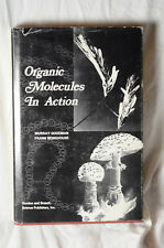 Organic Molecules in Action by Murray Goodman and Frank Morehouse (1973, Hardcov