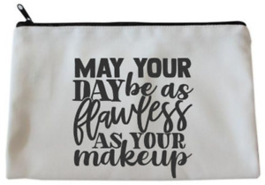 Funny MAY YOUR DAY BE AS FLAWLESS AS YOUR MAKE UP Make Up/Cosmetics Bag
