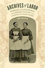 ARCHIVES OF LABOR - MERISH, LORI - NEW PAPERBACK BOOK