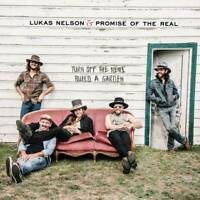 Lukas Nelson - Turn Off The News, Build A Garden (NEW CD)