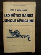 Les bêtes rares de la jungle africaine - Ivan SANDERSON - PAYOT 1938