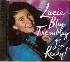 LUCIE BLUE TREMBLAY - I'M READY - CD - NEW