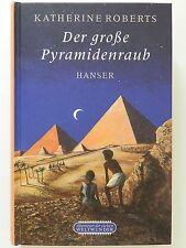 Der große Pyramidenraub Katherine Roberts Hanser Verlag Abenteuer Weltwunder