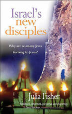 Israel's New Disciples: Why are So Many Jews Turning to Jesus? by Julia Fisher