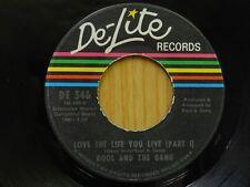Kool and The Gang 45 Love The Life You Live pt I bw pt II on De Lite