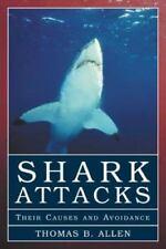 Shark Attacks: Their Causes and Avoidance, Allen, Thomas B., 1585741744, Book, G