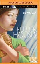 Rubber Houses by Ellen Yeomans (2015, MP3 CD, Unabridged)