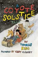 A Coyote Solstice Tale - Acceptable - King, Thomas - Hardcover