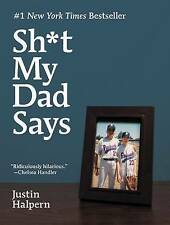 Sht My Dad Says [ SHT MY DAD SAYS BY Halpern, Justin ( Author ) May-04-2010[ SHT