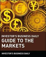 Investor's Business Daily Guide to the Markets Investors Business Daily