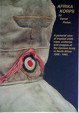 Afrika Korps by Daniel Fisher: Pictorial View of Caps, Uniforms, Insignia - new