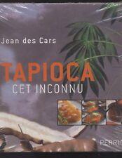 NEUF LIVRE TAPIOCA CET INCONNU Jean Des Cars SOUS BLISTER perles Japon  cuisine