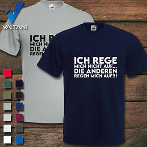 Die anderen regen mich auf T-Shirt Spruch Herren Männer Bedruckt cool fun Lustig