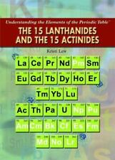 The 15 Lanthanides and the 15 Actinides (Understanding the Elements of the Perio