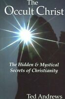Occult Christ : Hidden & Mystical Secrets of Christianity, Paperback by Andre...