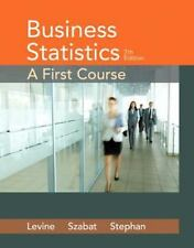 Business Statistics: A First Course 7th Int'l Edition