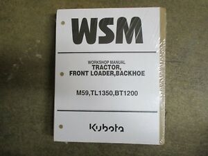 Kubota M59 M 59 tractor TL1350 loader BT1200 backhoe repair & service manual