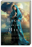 Cities of Refuge Book 1 A Light on the Hill by Connilyn Cossette (Paperback)