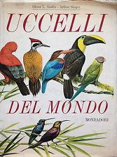 Uccelli del mondo- O.AUSTIN, A.SINGER, 1967 Mondadori -ST841