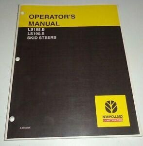 New Holland LS185.B LS190.B Skid Steer Loader Operators Manual ORIGINAL NH 10/04