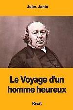 Le Voyage d'un Homme Heureux by Jules Janin (2017, Paperback)