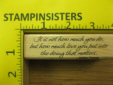 Rubber Stamp It Is Not How Much You Do Mother Theresa Quote Stampinsisters #1088