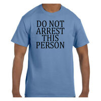 Funny Humor Tshirt Do Not Arrest This Person