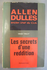 LES SECRETS D'UNE REDDITION / ALLEN DULLES ancien chef du C.I.A. / GUERRE 39-45