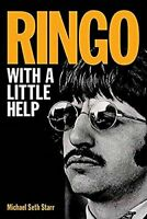 Ringo: With a Little Help by Starr, Michael Seth