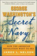 George Washington's Secret Navy: How the American Revolution Went to Sea (Hardba
