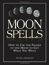 Moon Spells: How to Use the Phases of the Moon to Get What You Want New Paperbac